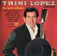 US singer & star of The Dirty Dozen Trini Lopez dies from Covid-19, 83