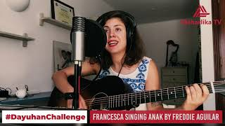 #DayuhanChallenge: Francesca from United Kingdom sings Spanish Version of Anak by Freddie Aguilar